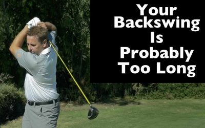 Your Backswing is Probably Too Long