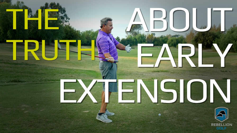 The Honest Truth About Early Extension in the Golf Swing